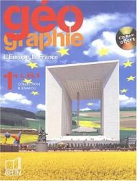 Géographie 1ère L, ES, S : L'Europe, la France (1Cédérom)