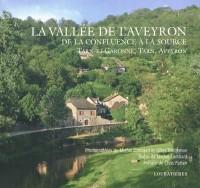 La Vallee de l'Aveyron, de la Confluence a la Source