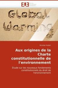 Aux Origines de La Charte Constitutionnelle de L'Environnement