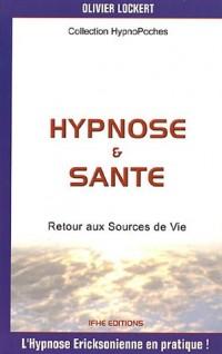 Hypnose et santé, tome 1 : Retour aux sources de vie