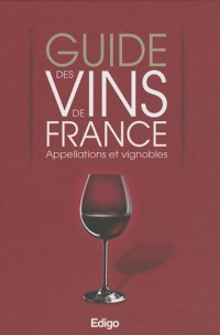 Guide des vins de France : Appellations et vignobles