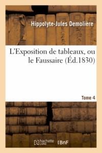 L'Exposition de Tableaux, Ou le Faussaire. Tome 4