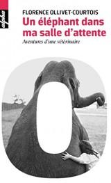 Un Éléphant Dans Ma Salle d'Attente - Aventure d'une vétérinaire - Poche