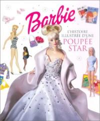 Barbie : L'histoire illustrée d'une poupée star