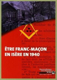 Etre Franc-Maçon en Isère en 1940