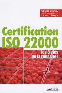 Certification ISO 22000 : Les 8 clés de la réussite !