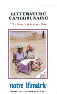 100- Litterature Camerounaise/ 2-le Livre Dans Tous Ses Etats