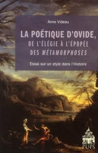 Poetique d Ovide des l Elegies a l Epopée des Métamorphoses
