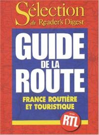 Guide de la route. France routière et touristique