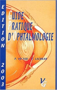 Guide pratique d'ophtalmologie : Edition 2003