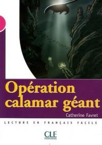 Opération calamar géant : Lecture en français facile Niveau 3
