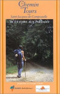 Le chemin de Tours vers Saint-Jacques-de-Compostelle : De la Loire aux Pyrénées
