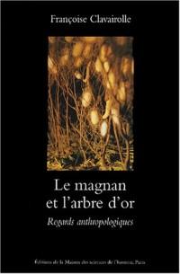 Le magnan et l'arbre d'or : Regards anthropologiques sur la dynamique des savoirs et de la production, Cévennes 1800-1960