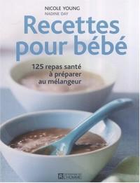 Recettes pour bébé : 125 repas santé à préparer au mélangeur
