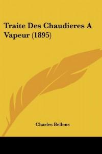 Traite Des Chaudieres a Vapeur (1895)
