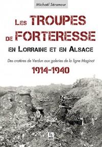 Troupes de forteresse en Lorraine et en Alsace (Les)