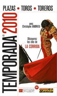 Temporada 2010 : Découvre les clés de La Corrida
