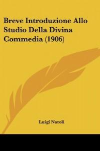 Breve Introduzione Allo Studio Della Divina Commedia (1906)