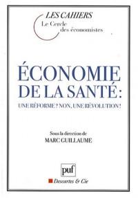 Economie de la santé : une réforme ? non, une révolution !