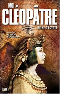Moi, Cléopatre : Reine d'Egypte