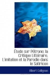 Étude sur Pétrone; la Critique Littéraire, L'imitation et la Parodie dans le Satiricon