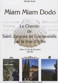 Miam-miam-dodo du chemin d'Arles : Destiné aux pèlerins à pied, à bicyclette, à cheval ou avec un âne, sur le chemin de Compostelle (GR 653) d'Arles au col du Somport