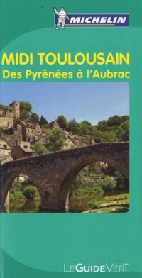Midi Toulousin : Des Pyrénées à l'Aubrac