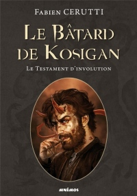 Le Batard de Kosigan 4 - le Testament d'Involution