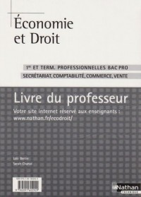 Economie et Droit 1e et Tle Bac Pro : Livre du professeur