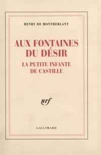 Aux fontaines du désir, la petite infante de Castille