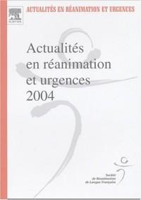 Actualités en réanimation et urgences 2004 : XXXIIe Congrès de la Société de réanimation de langue française