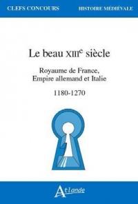 Le beau 13e siècle : Royaume de France, Empire allemand et Italie, 1180-1270