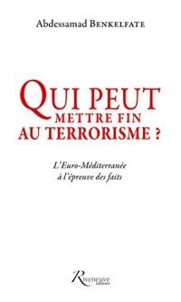 Qui peut mettre fin au terrorisme ? L'Euro-Méditerranée à l'épreuve des faits