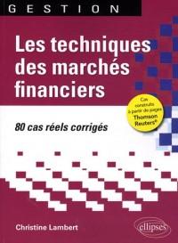 Les Techniques des marchés financiers. 80 cas réels corrigés