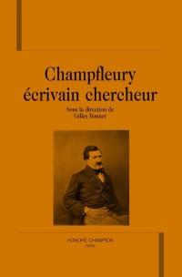 Champfleury, écrivain chercheur