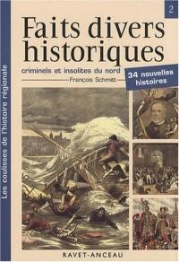 Faits divers historiques, criminels et insolites du nord de la France : Tome 2