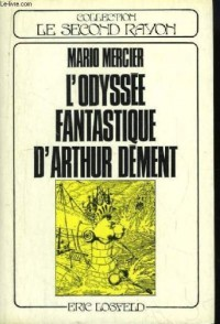 L'Odyssée fantastique d'Arthur Dément (Collection Le Second rayon)