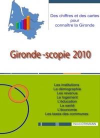 Gironde-Scopie 2010 : Des chiffres et des cartes pour connaître la Gironde