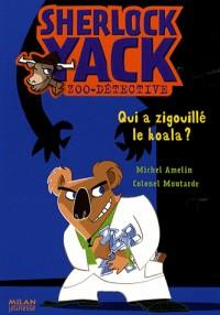 Sherlock Yack Zoo-détective, Tome 6 : Qui a zigouillé le koala ?