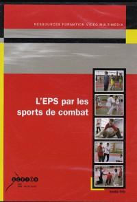 L'EPS par les sports de combat : DVD-ROM vidéo