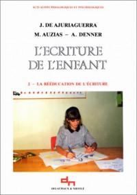 L'écriture De L'enfant Tome II La Rééducation De L'écriture