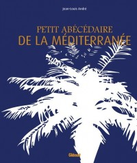 Petit abécédaire de Méditerranée