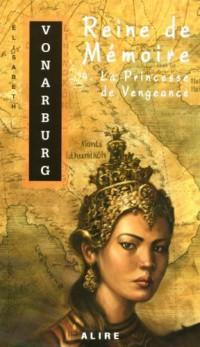 Reine de Mémoire, Tome 4 : La Princesse de Vengeance