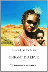 Enfant du rêve (Australie aborigène) Livre 2