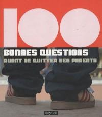 100 bonnes questions avant de quitter ses parents