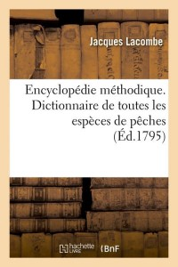 Encyclo  Especes de Peches  ed 1795