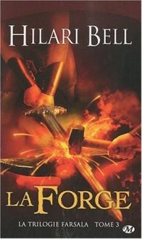 La Trilogie Farsala, tome 3 : La Forge