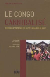 La Congo cannibalisé : Chronique et réflexion sur un pays sans Etat de droit