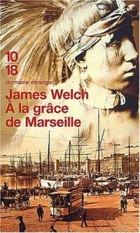 A la grâce de Marseille