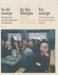 En marge / In de marge / In the margin : Photographie documentaire belge